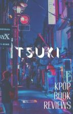 𝐭𝐬𝐮𝐤𝐢 | kpop book reviews by ihaneulee