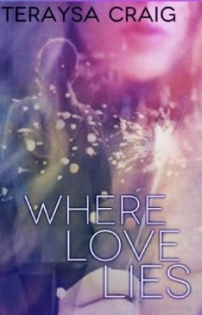 Where Love Lies [ON HOLD] by teraysacraig