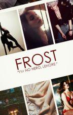 Frost by TatesToKeep
