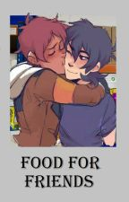 Food for Friends- A Klance Feel-good Story by CanonShipPrincess