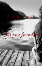 I was lost. But you found me. by LaurenAndLouis21