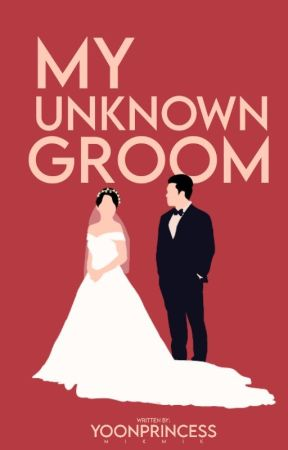 My Unknown Groom by YoonPrincess