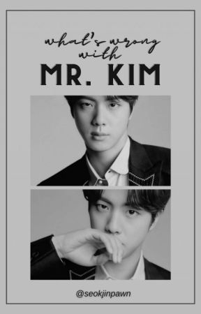 What's Wrong With Mr. Kim || jinkook by seokjinpawn