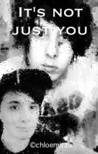 It's not just you - Phan (completed) by ChloeMitzu