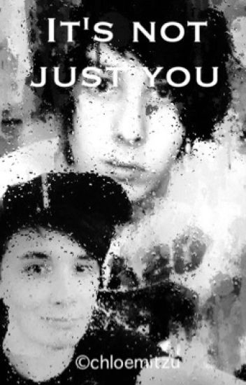 It's not just you - Phan (completed)