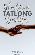 Huling Tatlong Salita by Yelacxz