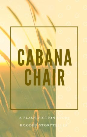 Cabana Chair by Hooded_Storyteller