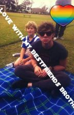 In love with my bestfriends brother (Ashton Irwin Fanfic) by BTS_HMC