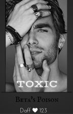 Toxic~Beta's Poison (Multicultural Romance) by daff123