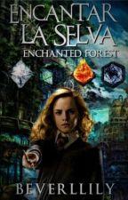Encantar la Selva (Enchanted Forest)-/ENCHANTED SERIES #1/ by Beverllily