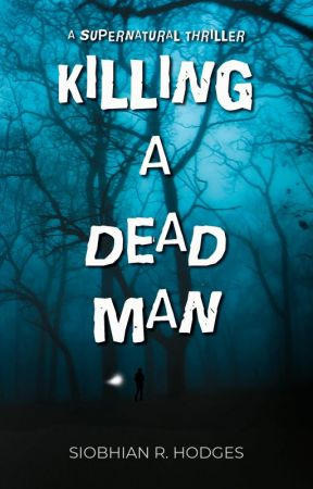 Killing a Dead Man by SiobhianAuthor