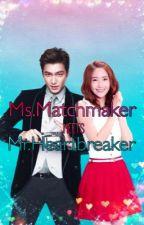 Ms. Matchmaker meets Mr. Heartbreaker by D_JNHNwaw