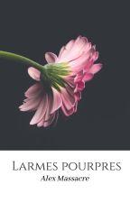 Larmes Pourpres by Alex_Massacre