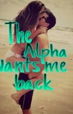 The Alpha wants me back by kittycat_rwar