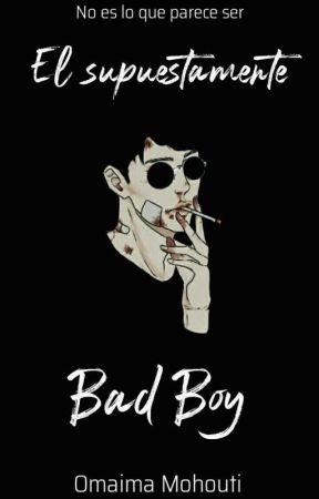 El Supuestamente Bad Boy. by omaima_m_houti_