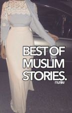 Best of Muslim Stories. by muniraxv