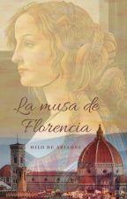 La musa de Florencia by hilodeariadne