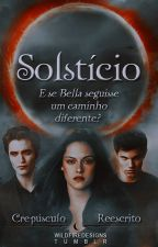 Solstício - Crepúsculo reescrito by anacolutoo