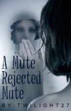 A Mute Rejected Mate (but for free)  by Bobbsbita