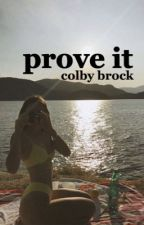 prove it ; colby brock by emmary88