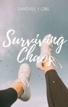Surviving Chaos by fantasy_1_girl