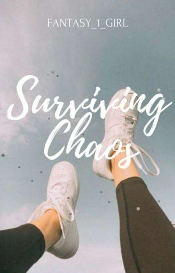 Surviving Chaos