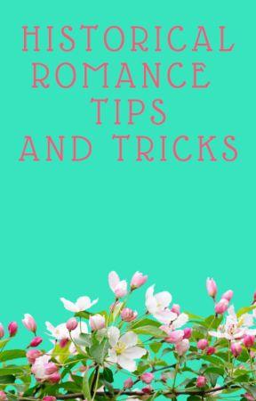 Historical Romance Tips and Tricks by ElizaLedet