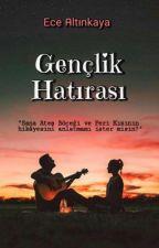 GENÇLİK HATIRASI by EceAltnkaya