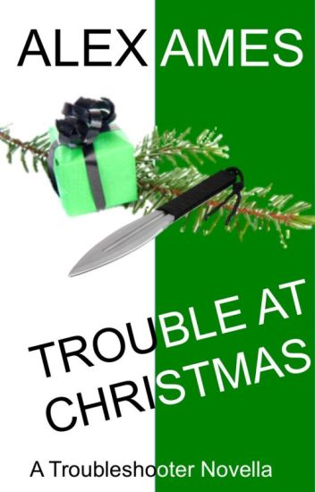Trouble at Christmas (A Troubleshooter Novella)