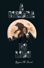 A Sombra do Lobo by Brasilre22