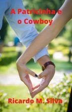 A Patricinha e o Cowboy by RicardoMoreiraSilva