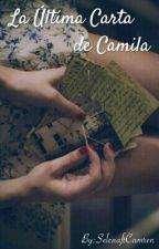 La Última Carta de Camila by SelenaftCamren