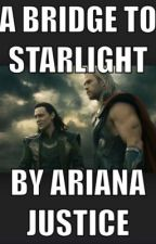 A Bridge To Starlight (A Thor/Loki Fanfiction) by marvelreader45