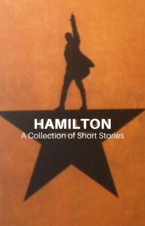 Hamilton Short Stories by jemmymadison316