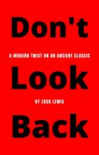 Don't Look Back by To_Kick_A_Cow