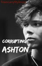 Corrupting Ashton [Lashton AU] coming soon by TeamLarryStylinson