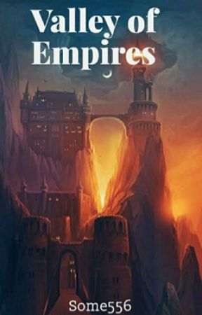 Valley of Empires  by Some556