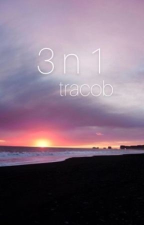 3 n 1 (Tracob) by whotracob