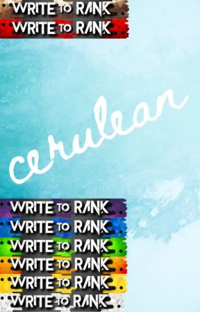 Cerulean [Write to Rank 2] by its_artemis_actually