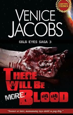 [Completed] Cold Eyes Saga 3: There Will Be More Blood by VeniceJacobs1