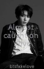 Jungkook: Almost caught on Vlive - Oneshot by btsfxkelove