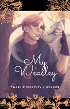 My Weasley (Charlie Weasley x Reader) by XminipikachuX