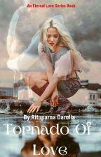 A Tornado Of Love (Eternal Love Series Book 2) by Zxcvbnm1974