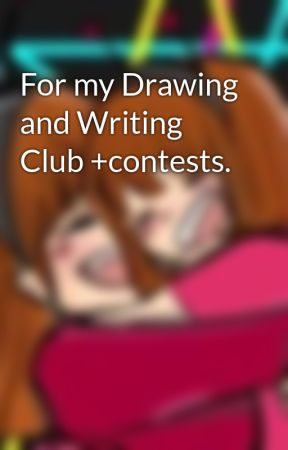 For my Drawing and Writing Club +contests. by Not-So-Cynical_Heart