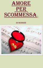 Amore per scommessa by Nenni88