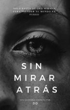 Sin Mirar Atrás by darkdiamond2
