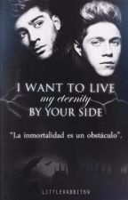 I Want To Live My Eternity By Your Side [AU- Ziall Horalik]  Sin Editar  by LittleRabbit69