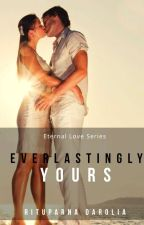 Everlastingly Yours (Eternal Love Series Book 3) by Zxcvbnm1974