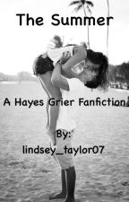 The Summer (A Hayes Grier Fan Fiction) by lindsey_taylor07