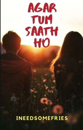 Agar Tum Saath Ho by ineedsomefries